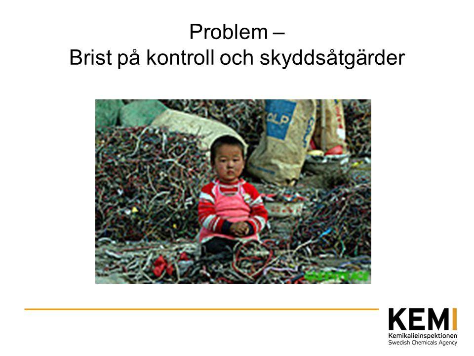 Problem – Brist på kunskap Varors innehåll av ämnen.