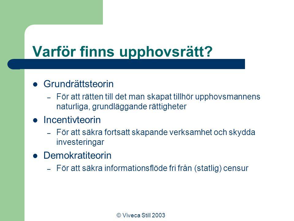 © Viveca Still 2003 Varför finns upphovsrätt.