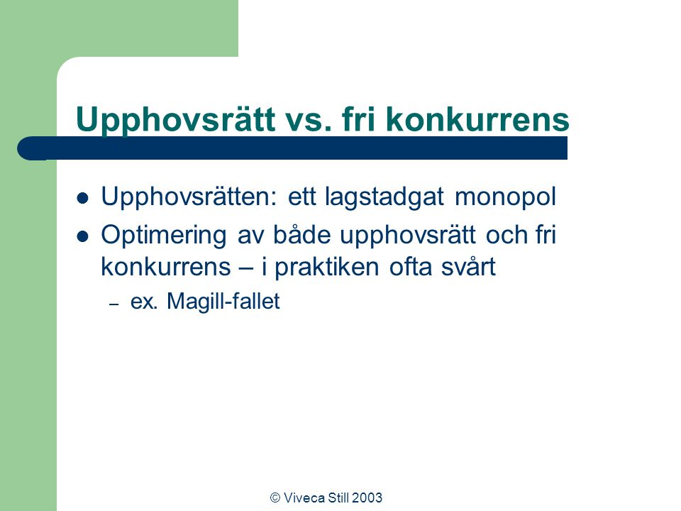 © Viveca Still 2003 Upphovsrätt vs.