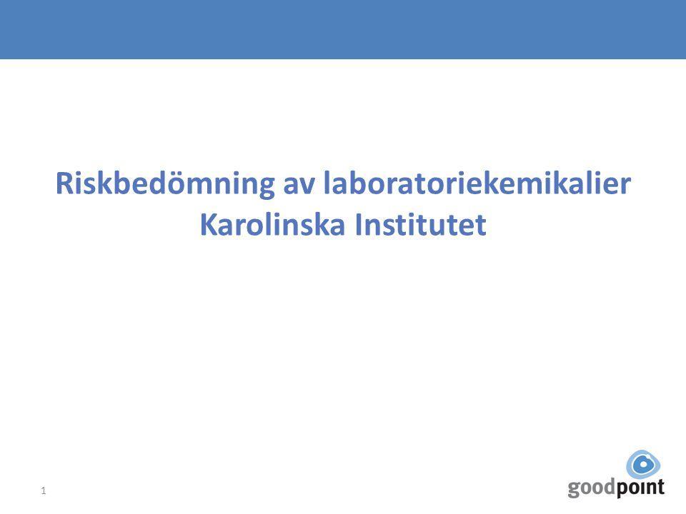Riskbedömning av laboratoriekemikalier Karolinska Institutet 1