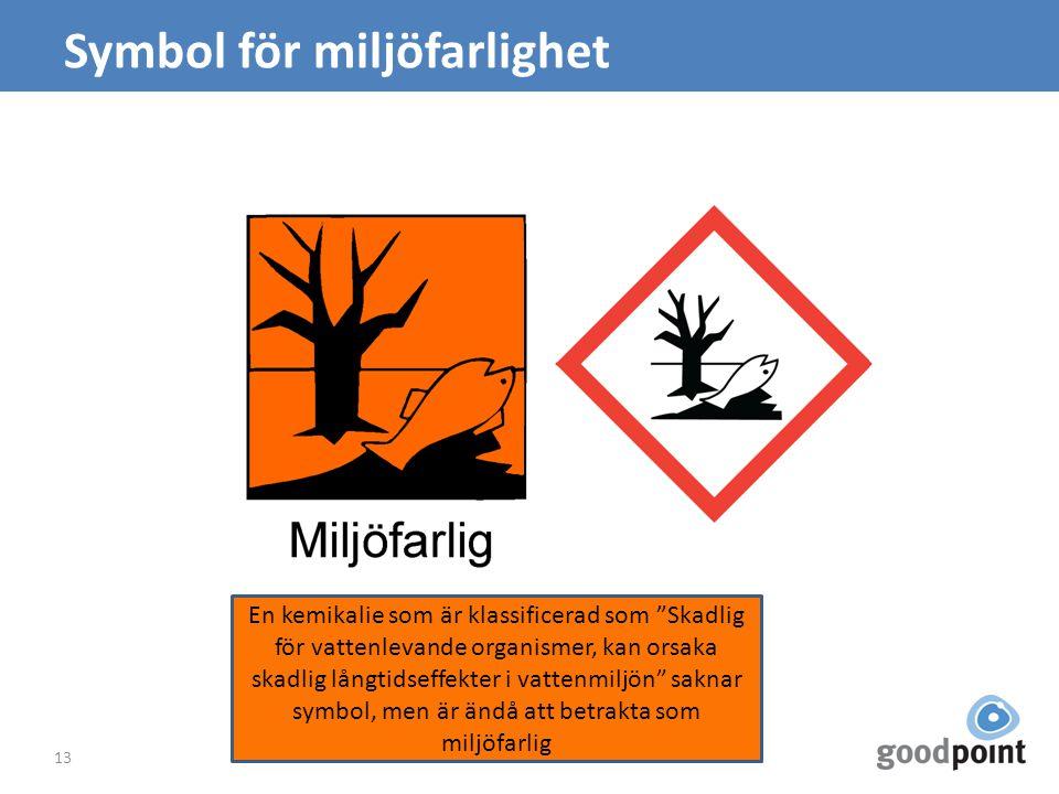 """Symbol för miljöfarlighet 13 En kemikalie som är klassificerad som """"Skadlig för vattenlevande organismer, kan orsaka skadlig långtidseffekter i vatten"""