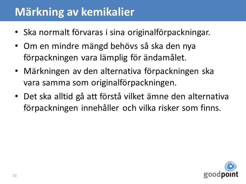 Märkning av kemikalier Ska normalt förvaras i sina originalförpackningar.