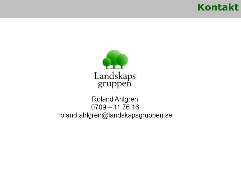 Roland Ahlgren 0709 – 11 76 16 roland.ahlgren@landskapsgruppen.se Kontakt