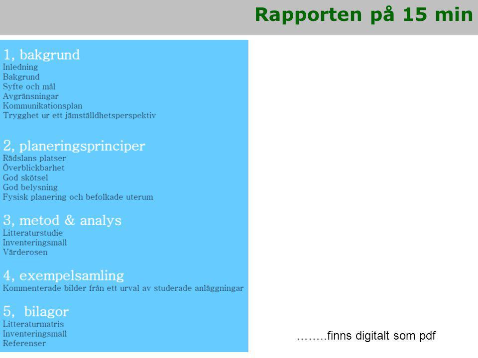 Rapporten på 15 min ……..finns digitalt som pdf