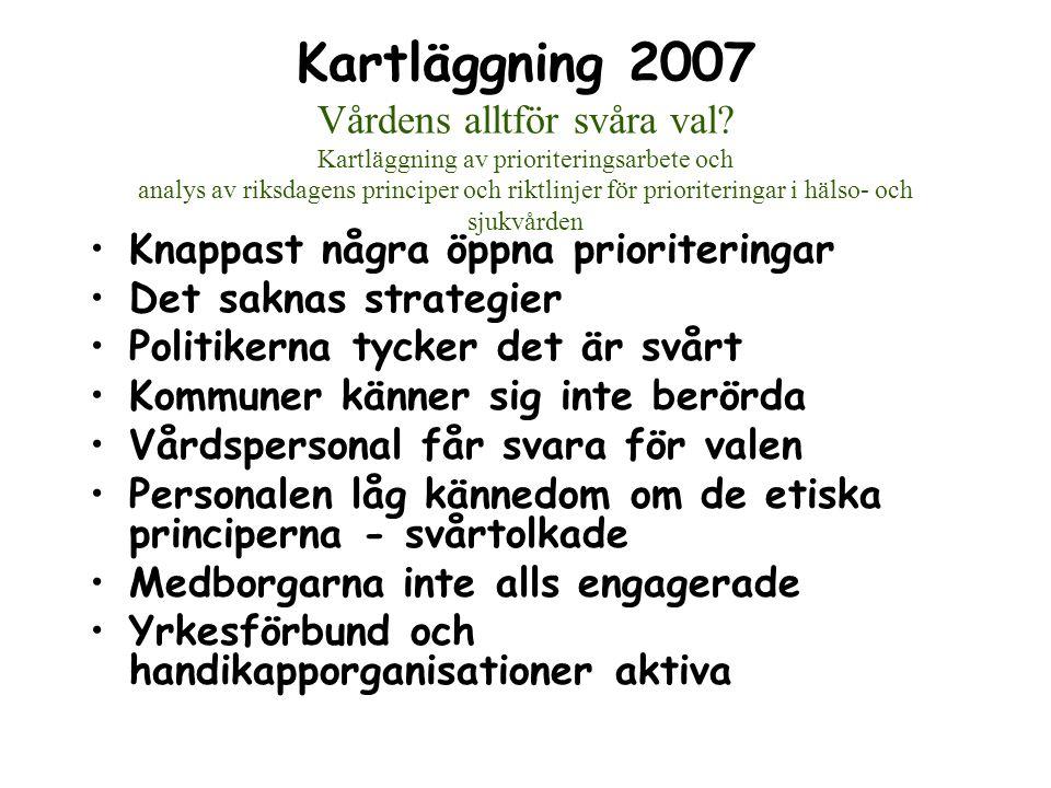 Kartläggning 2007 Vårdens alltför svåra val.