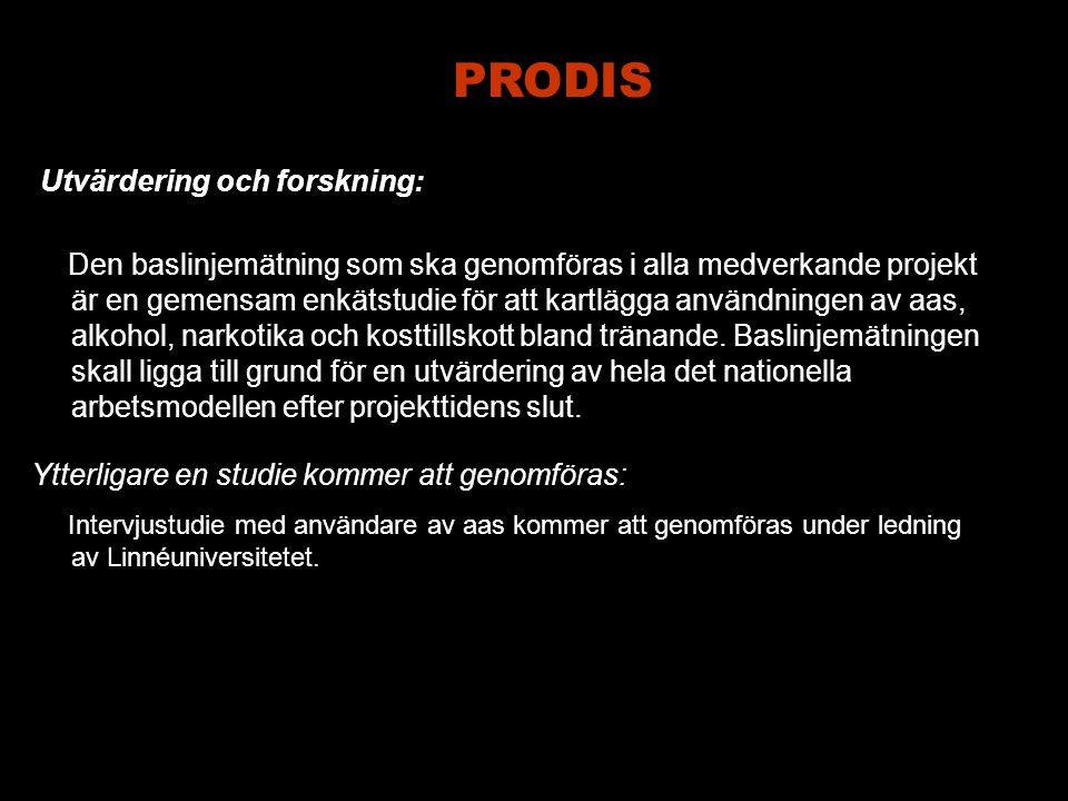 PRODIS Den baslinjemätning som ska genomföras i alla medverkande projekt är en gemensam enkätstudie för att kartlägga användningen av aas, alkohol, narkotika och kosttillskott bland tränande.