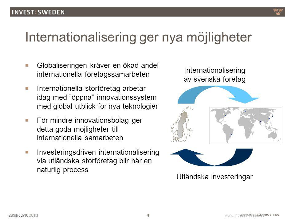www.investsweden.se 42011-03-10 KTHMarch 28, 2015www.investsweden.se 4 Internationalisering ger nya möjligheter  Globaliseringen kräver en ökad andel
