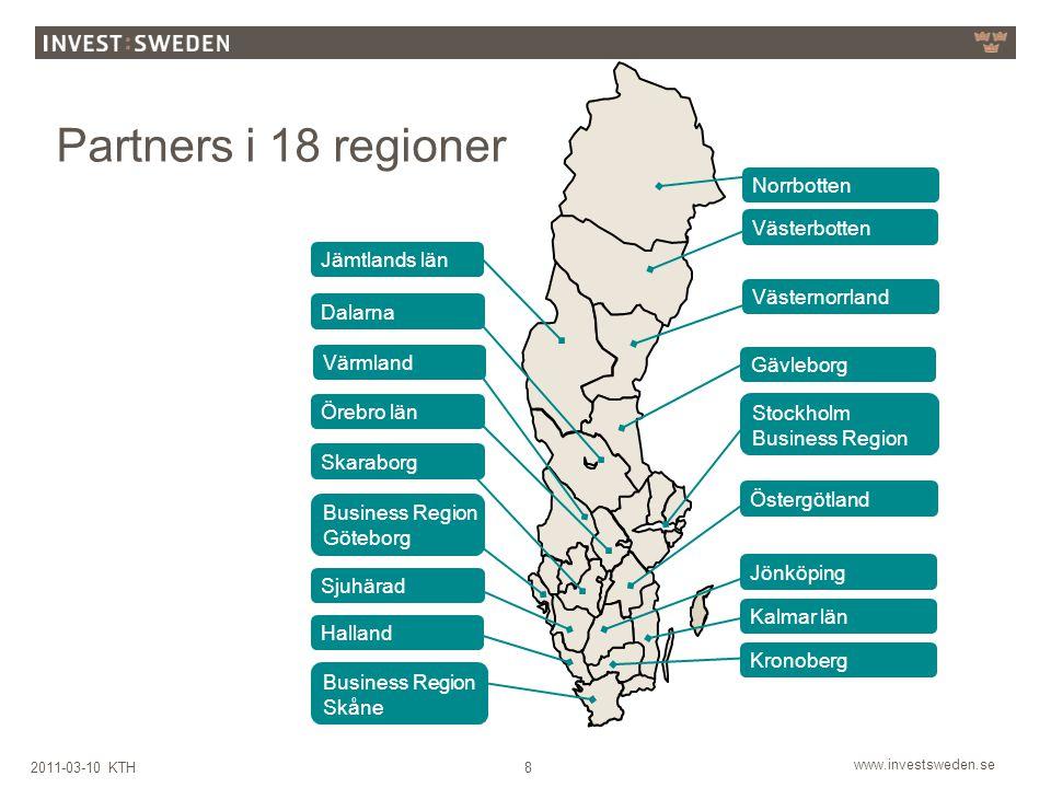 www.investsweden.se 192011-03-10 KTH  Med regionala partners sker kartläggning, kvalificering och paketering av investeringsmöjligheter i svenska företag och publika projekt.