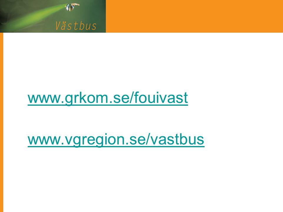 www.grkom.se/fouivast www.vgregion.se/vastbus