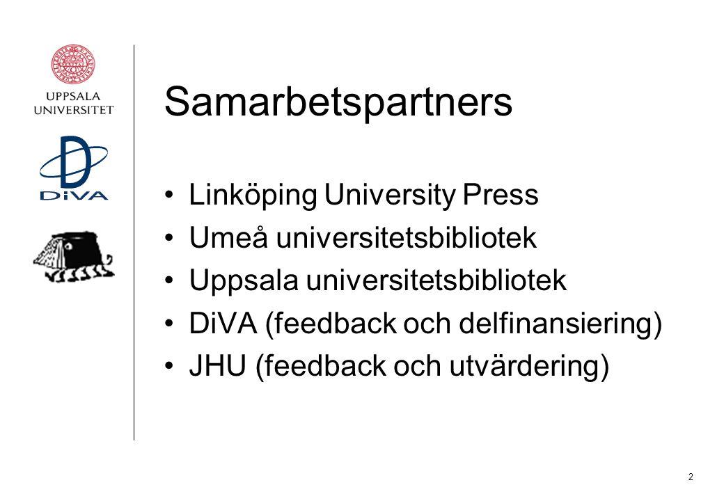 2 Samarbetspartners Linköping University Press Umeå universitetsbibliotek Uppsala universitetsbibliotek DiVA (feedback och delfinansiering) JHU (feedb
