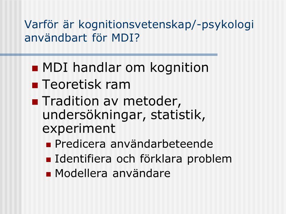 Varför är kognitionsvetenskap/-psykologi användbart för MDI.