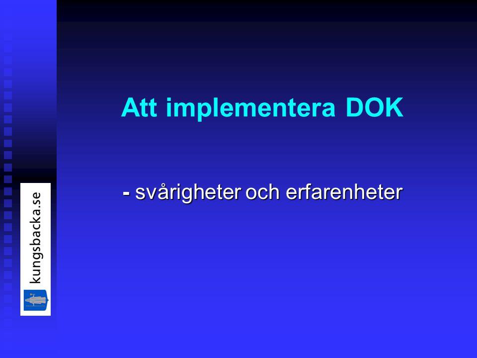 Att implementera DOK - svårigheter och erfarenheter