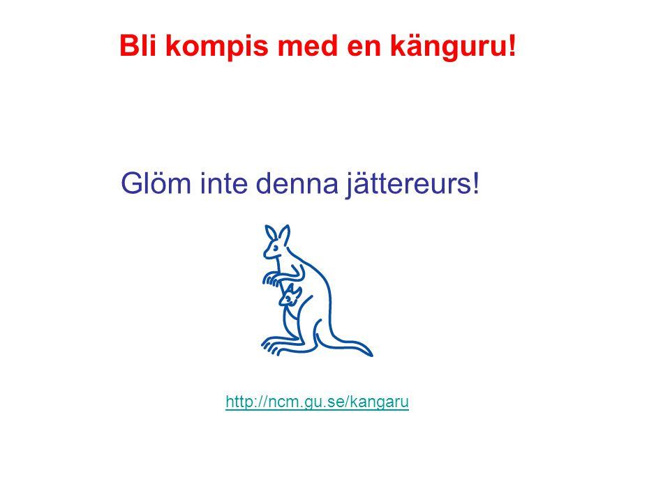 http://ncm.gu.se/kangaru Glöm inte denna jättereurs! Bli kompis med en känguru!