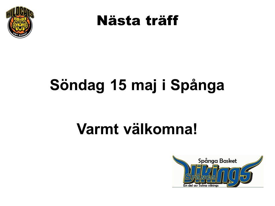 Nästa träff Söndag 15 maj i Spånga Varmt välkomna!