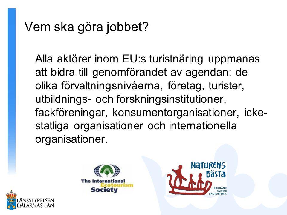 Vem ska göra jobbet? Alla aktörer inom EU:s turistnäring uppmanas att bidra till genomförandet av agendan: de olika förvaltningsnivåerna, företag, tur