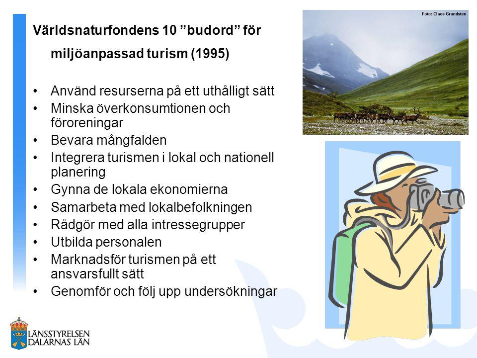 """Världsnaturfondens 10 """"budord"""" för miljöanpassad turism (1995) Använd resurserna på ett uthålligt sätt Minska överkonsumtionen och föroreningar Bevara"""