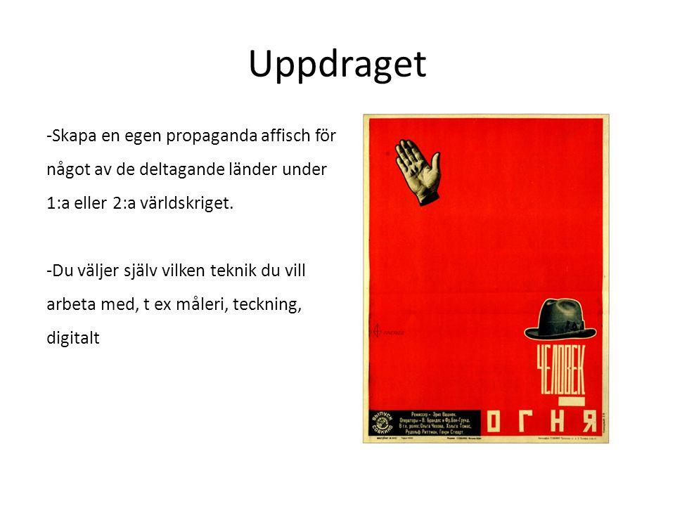 Uppdraget -Skapa en egen propaganda affisch för något av de deltagande länder under 1:a eller 2:a världskriget. -Du väljer själv vilken teknik du vill