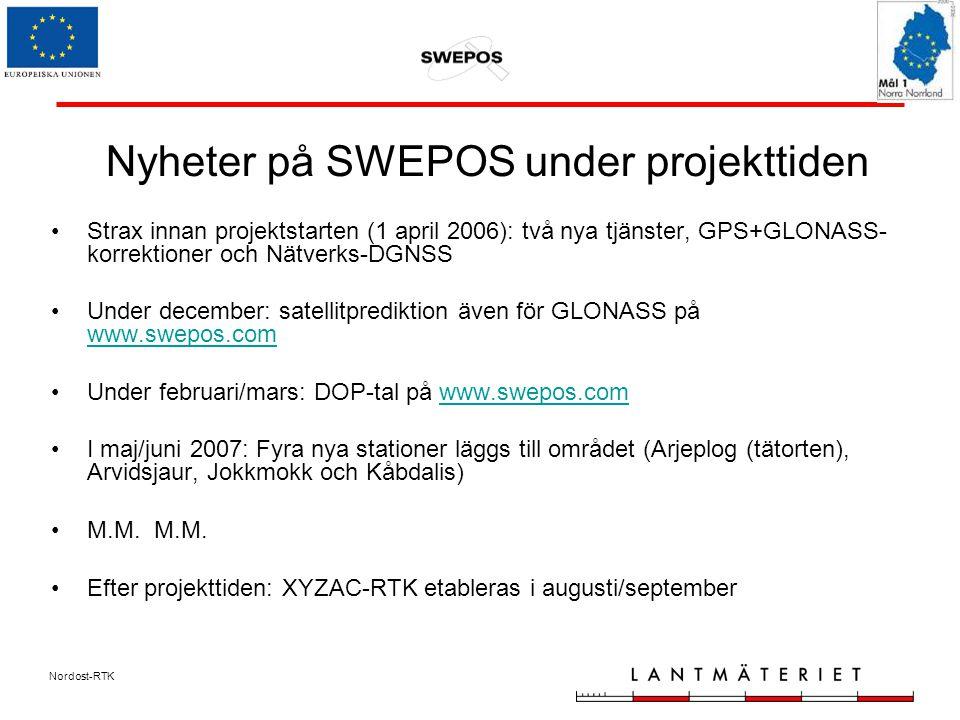 Nordost-RTK Nyheter på SWEPOS under projekttiden Strax innan projektstarten (1 april 2006): två nya tjänster, GPS+GLONASS- korrektioner och Nätverks-DGNSS Under december: satellitprediktion även för GLONASS på www.swepos.com www.swepos.com Under februari/mars: DOP-tal på www.swepos.comwww.swepos.com I maj/juni 2007: Fyra nya stationer läggs till området (Arjeplog (tätorten), Arvidsjaur, Jokkmokk och Kåbdalis) M.M.