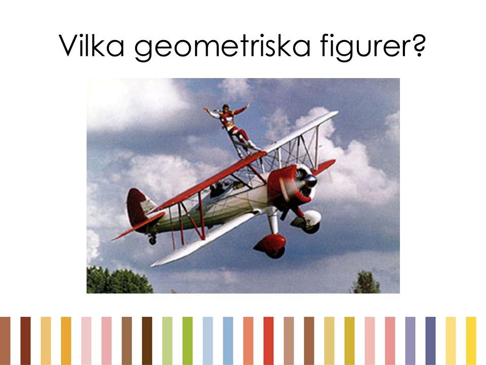 Vilka geometriska figurer?