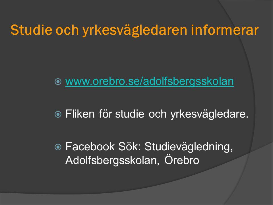 Studie och yrkesvägledaren informerar  www.orebro.se/adolfsbergsskolan www.orebro.se/adolfsbergsskolan  Fliken för studie och yrkesvägledare.  Face