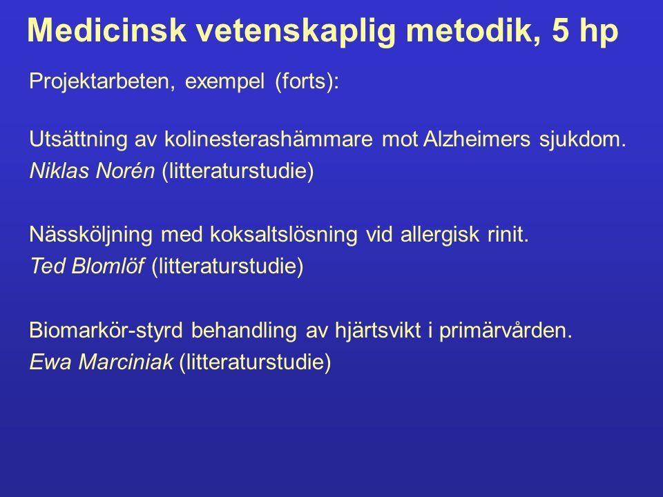 Medicinsk vetenskaplig metodik, 5 hp Projektarbeten, exempel (forts): Infektionsutlösta obstruktiva besvär hos barn.