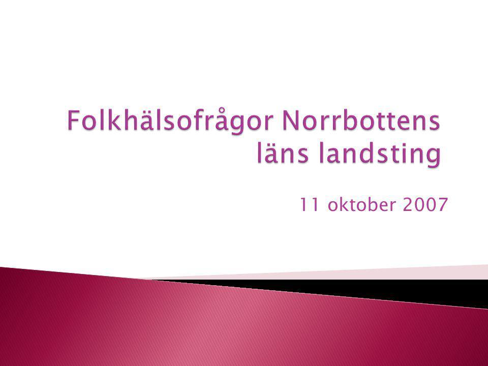 2007-10-11Margareta Persson - Rakt På Sak Finns de långsiktiga folkhälso- frågorna med på den politiska dagordningen.