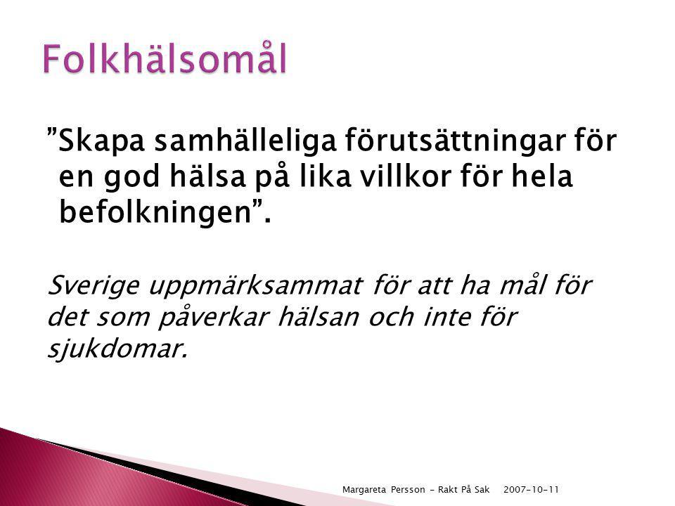 """""""Skapa samhälleliga förutsättningar för en god hälsa på lika villkor för hela befolkningen"""". Sverige uppmärksammat för att ha mål för det som påverkar"""