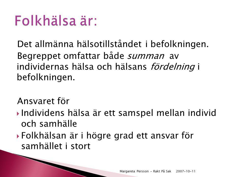 2007-10-11Margareta Persson - Rakt På Sak Även i medicinen har mannen varit generell norm för det allmänmänskliga (genussystemet) Exempel: symptom vid hjärtinfarkt, hur fästingbett ser ut