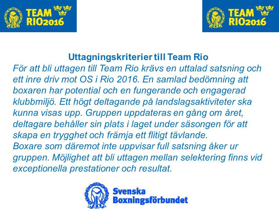 Uttagningskriterier till Team Rio För att bli uttagen till Team Rio krävs en uttalad satsning och ett inre driv mot OS i Rio 2016.