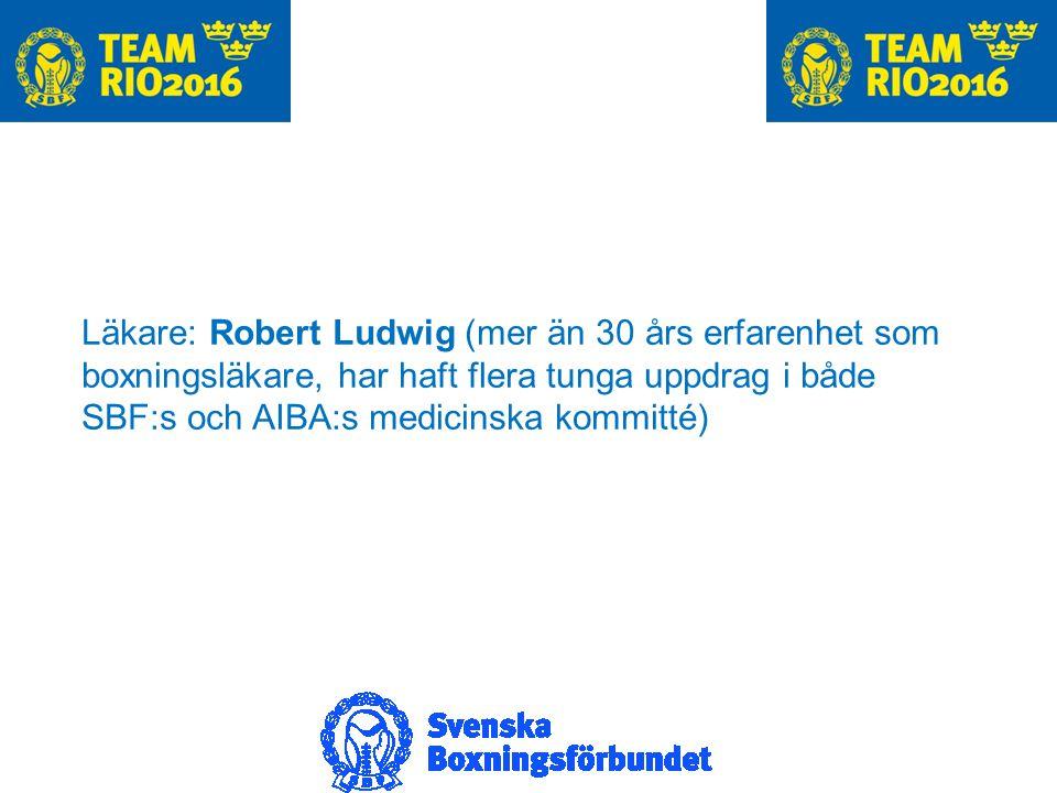 Läkare: Robert Ludwig (mer än 30 års erfarenhet som boxningsläkare, har haft flera tunga uppdrag i både SBF:s och AIBA:s medicinska kommitté)