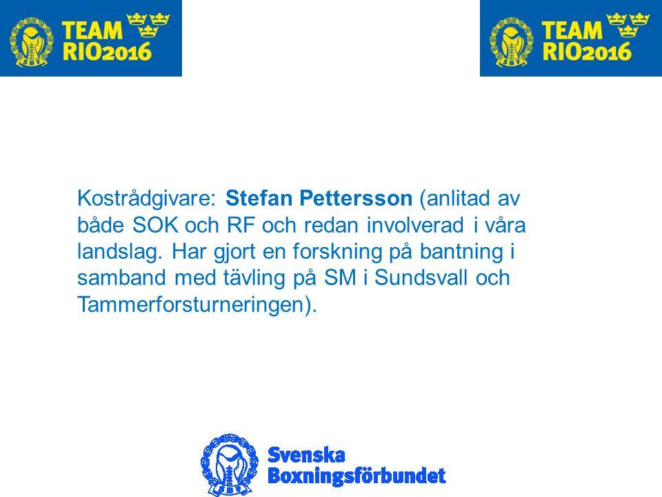 Kostrådgivare: Stefan Pettersson (anlitad av både SOK och RF och redan involverad i våra landslag.