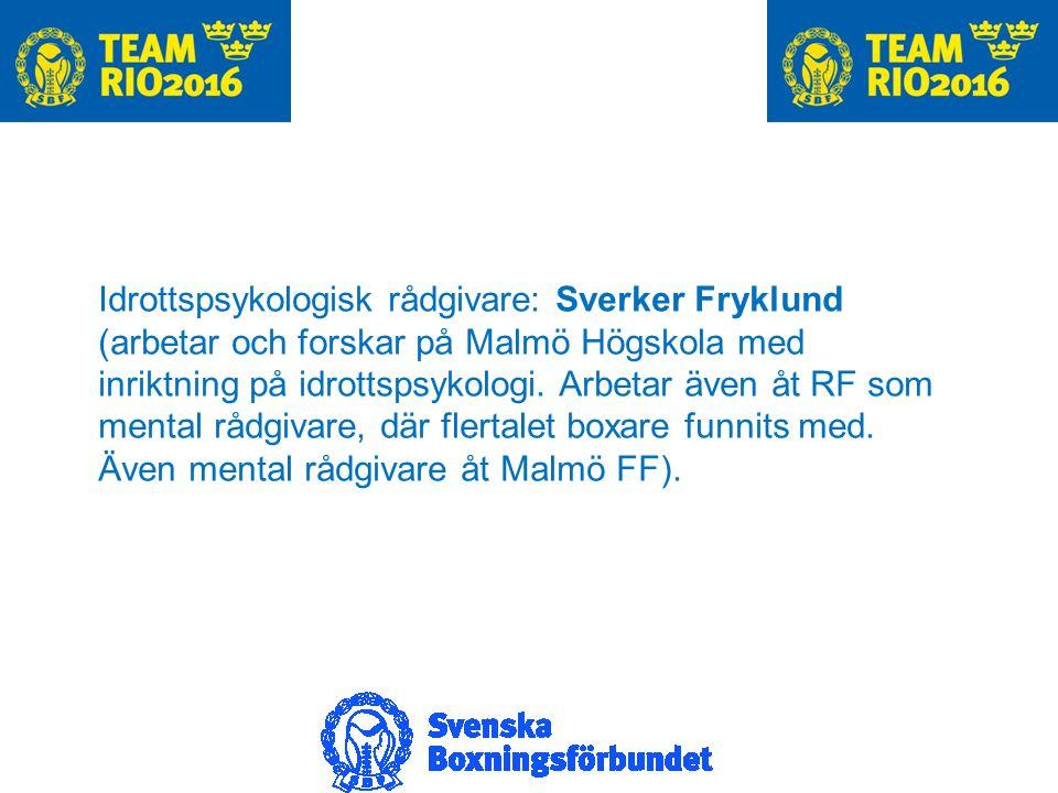 Idrottspsykologisk rådgivare: Sverker Fryklund (arbetar och forskar på Malmö Högskola med inriktning på idrottspsykologi.