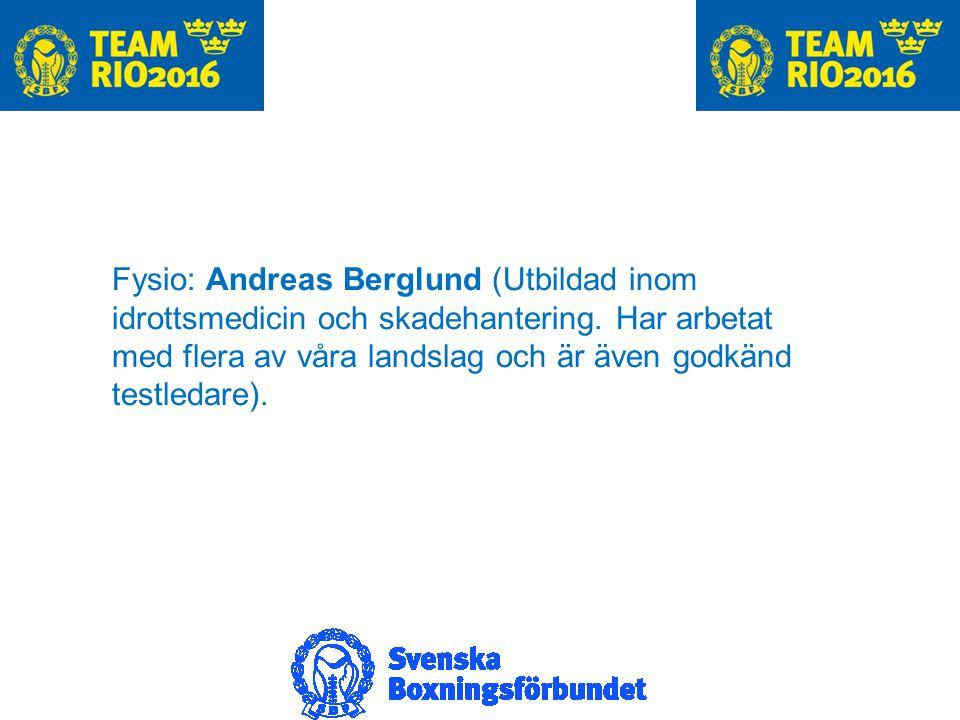 Fysio: Andreas Berglund (Utbildad inom idrottsmedicin och skadehantering.