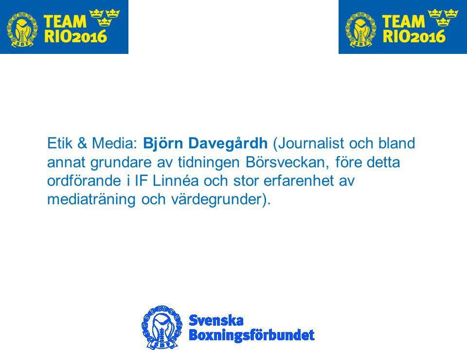 Etik & Media: Björn Davegårdh (Journalist och bland annat grundare av tidningen Börsveckan, före detta ordförande i IF Linnéa och stor erfarenhet av mediaträning och värdegrunder).