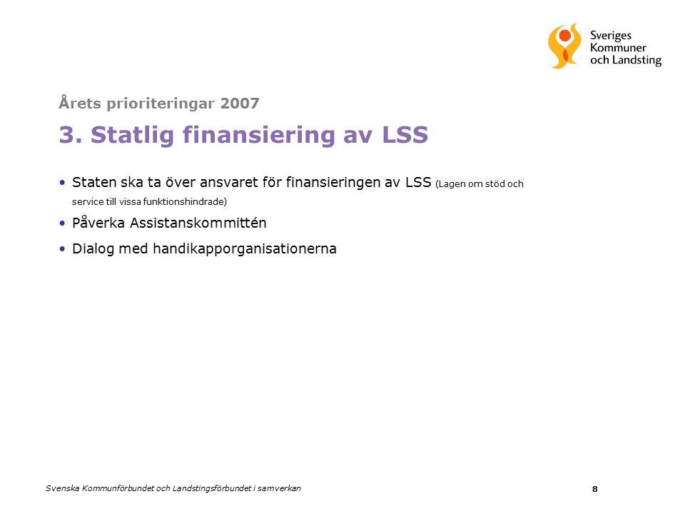 Svenska Kommunförbundet och Landstingsförbundet i samverkan 8 Årets prioriteringar 2007 3.