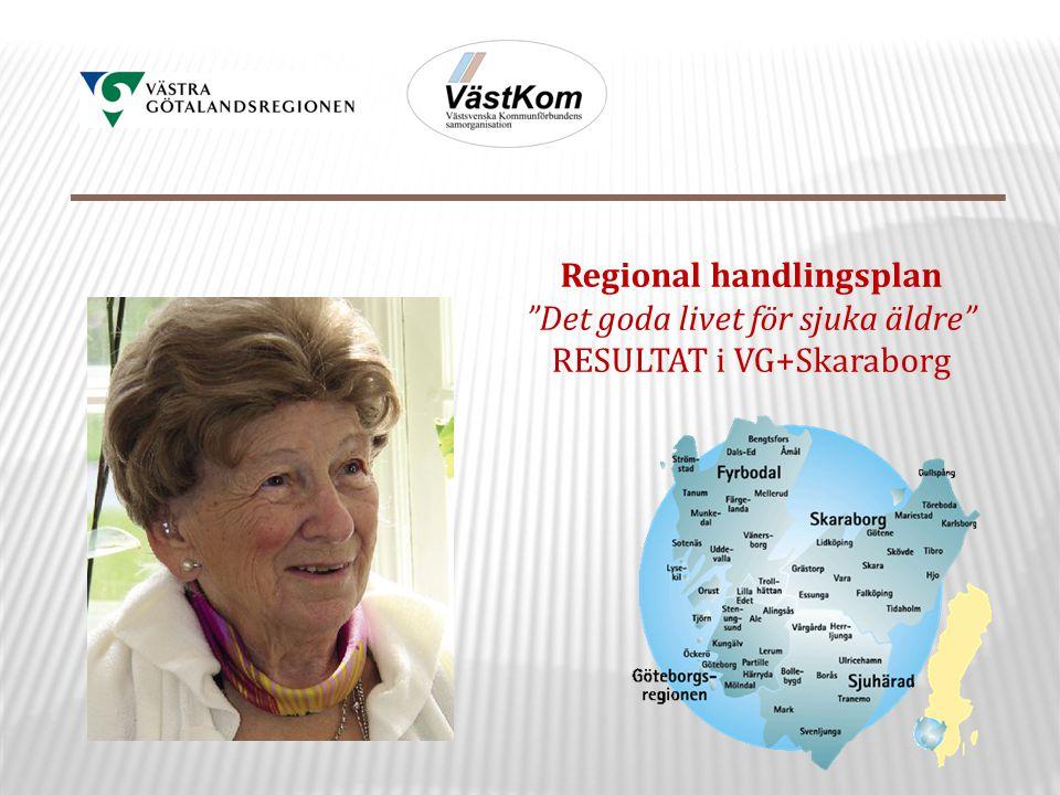 Regional handlingsplan Det goda livet för sjuka äldre RESULTAT i VG+Skaraborg