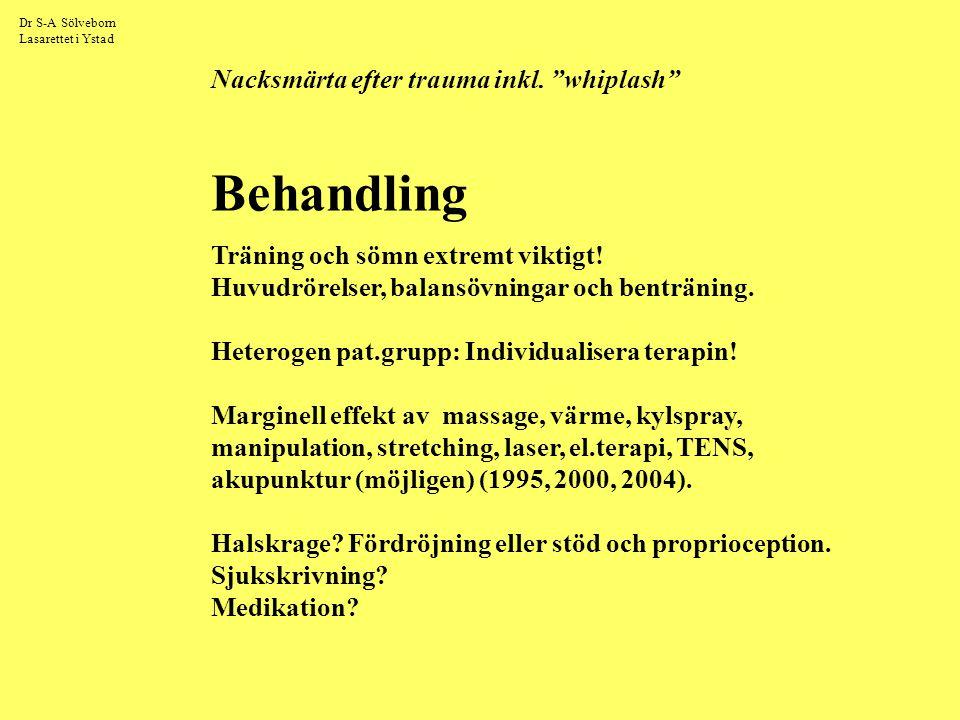 """Dr S-A Sölveborn Lasarettet i Ystad Nacksmärta efter trauma inkl. """"whiplash"""" Behandling Träning och sömn extremt viktigt! Huvudrörelser, balansövninga"""