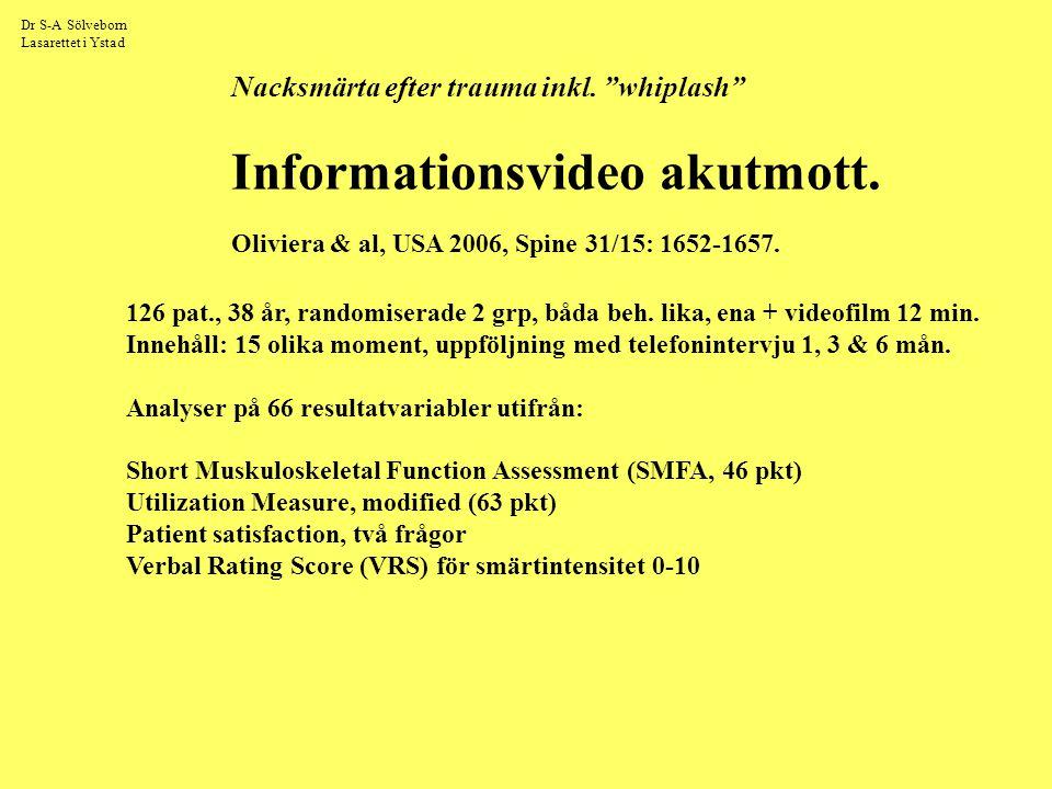 """Dr S-A Sölveborn Lasarettet i Ystad Nacksmärta efter trauma inkl. """"whiplash"""" Informationsvideo akutmott. Oliviera & al, USA 2006, Spine 31/15: 1652-16"""