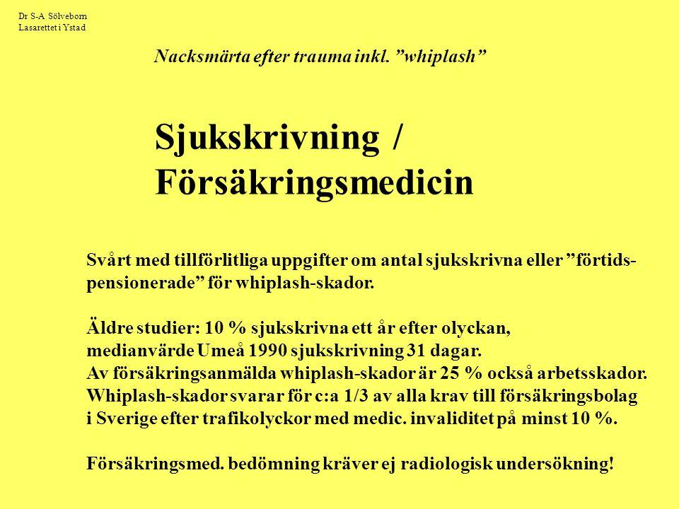 """Dr S-A Sölveborn Lasarettet i Ystad Nacksmärta efter trauma inkl. """"whiplash"""" Sjukskrivning / Försäkringsmedicin Svårt med tillförlitliga uppgifter om"""