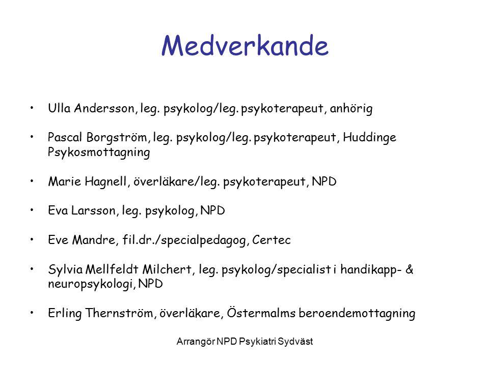 Arrangör NPD Psykiatri Sydväst Medverkande Ulla Andersson, leg.