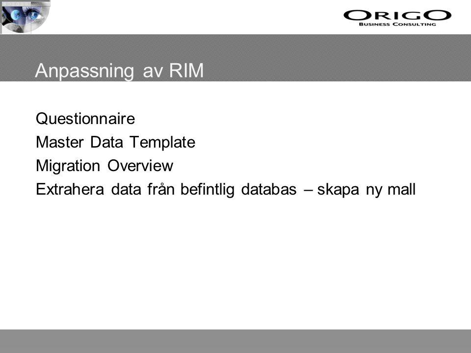 Anpassning av RIM Questionnaire Master Data Template Migration Overview Extrahera data från befintlig databas – skapa ny mall