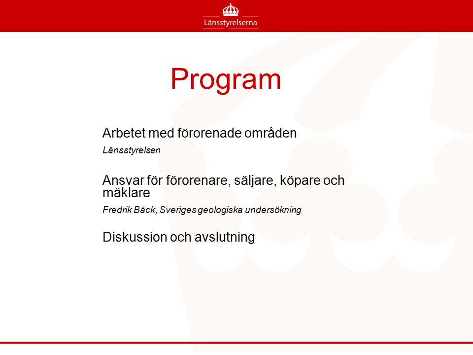 Program Arbetet med förorenade områden Länsstyrelsen Ansvar för förorenare, säljare, köpare och mäklare Fredrik Bäck, Sveriges geologiska undersökning