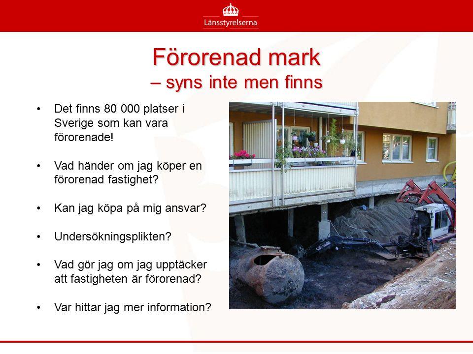 Förorenad mark – syns inte men finns Det finns 80 000 platser i Sverige som kan vara förorenade! Vad händer om jag köper en förorenad fastighet? Kan j