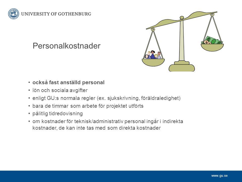 www.gu.se Personalkostnader också fast anställd personal lön och sociala avgifter enligt GU:s normala regler (ex.