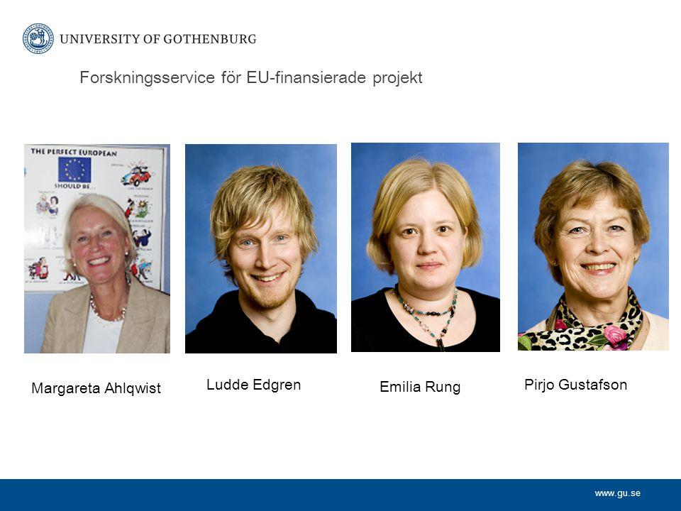 www.gu.se Forskningsservice för EU-finansierade projekt Margareta Ahlqwist Ludde Edgren Emilia Rung Pirjo Gustafson