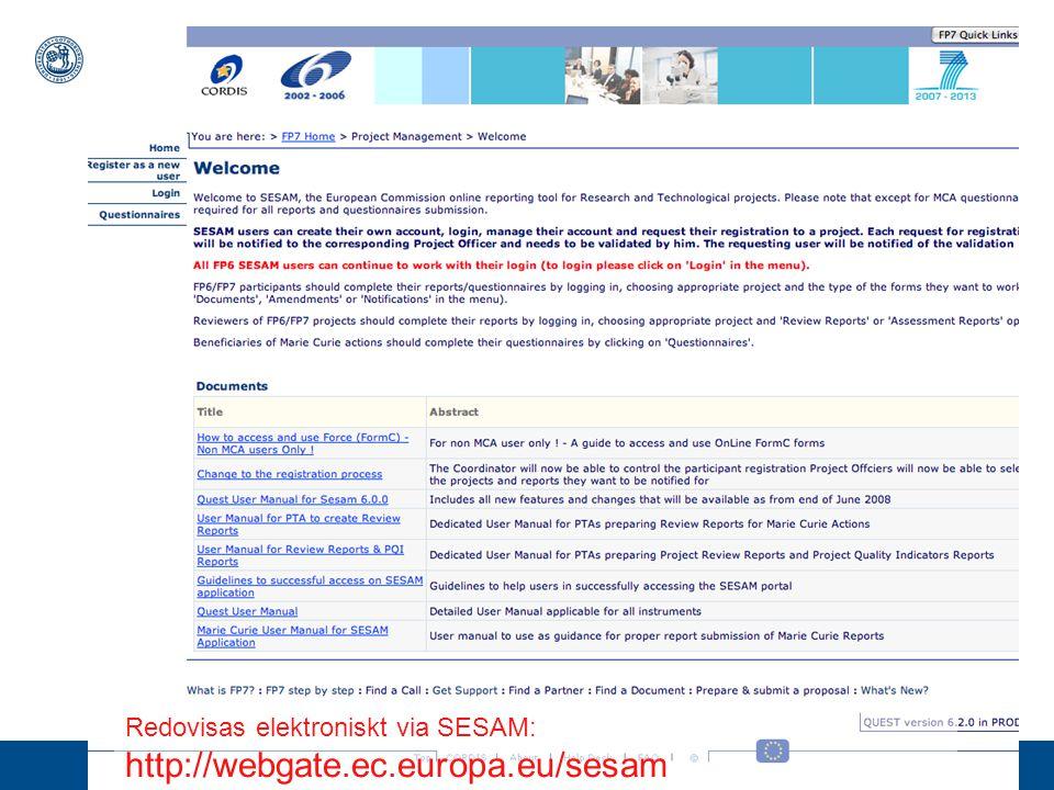 www.gu.se Ekonomisk rapportering Faktiska kostnader redovisas i efterhand Rapportering sker alltid i euro.