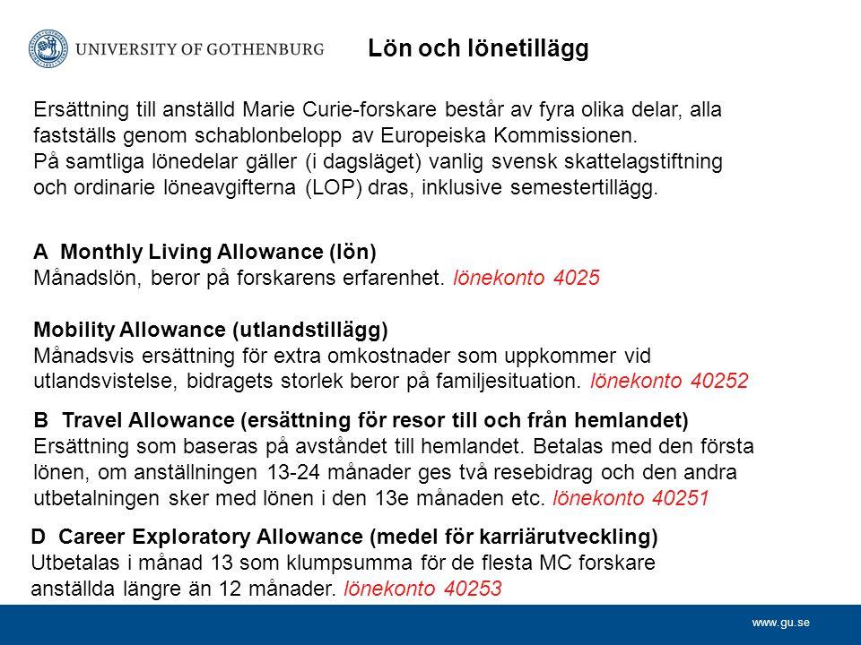 www.gu.se Ersättning till anställd Marie Curie-forskare består av fyra olika delar, alla fastställs genom schablonbelopp av Europeiska Kommissionen.