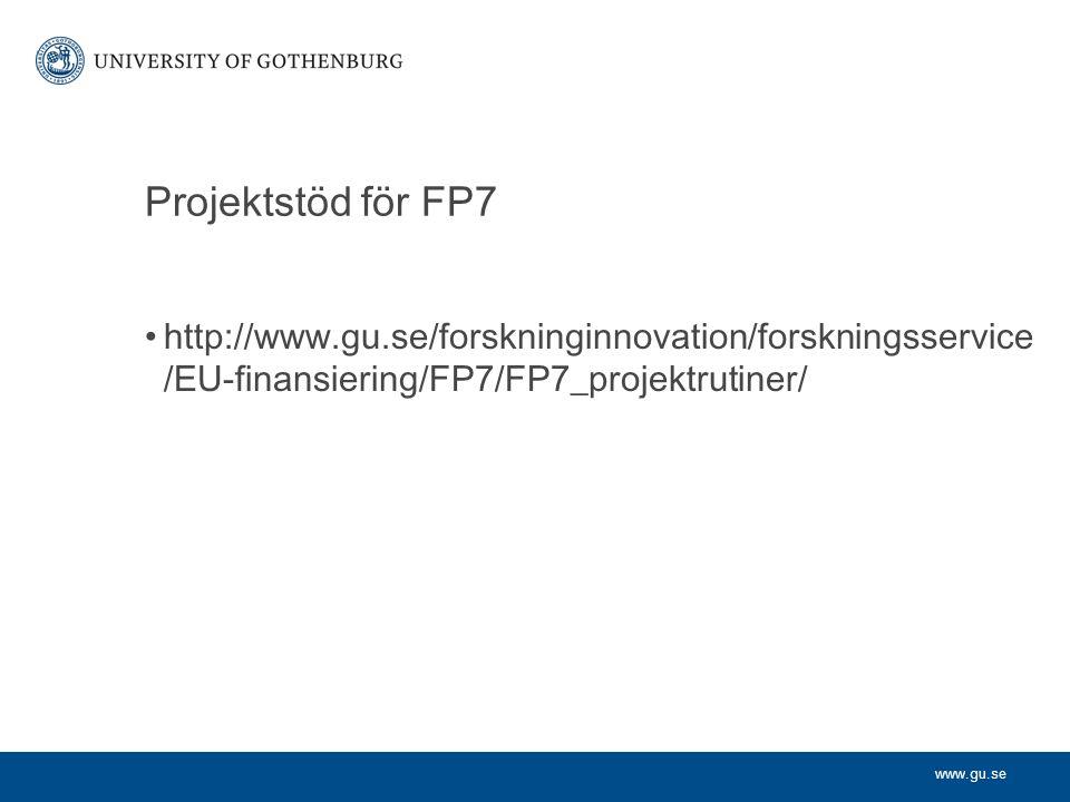 www.gu.se Projektstöd för FP7 http://www.gu.se/forskninginnovation/forskningsservice /EU-finansiering/FP7/FP7_projektrutiner/