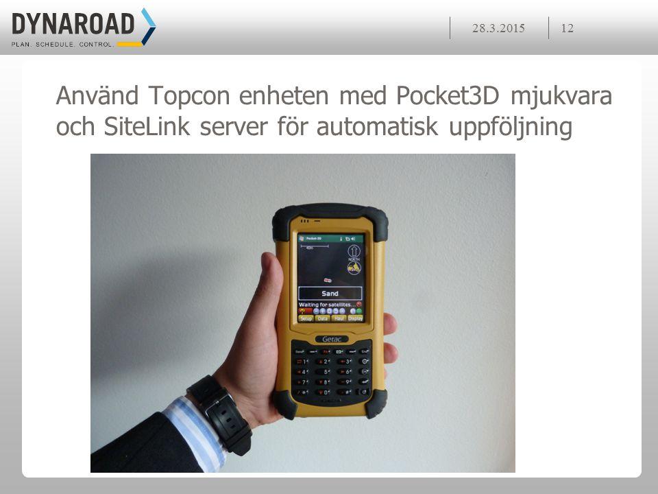 Använd Topcon enheten med Pocket3D mjukvara och SiteLink server för automatisk uppföljning 28.3.201512