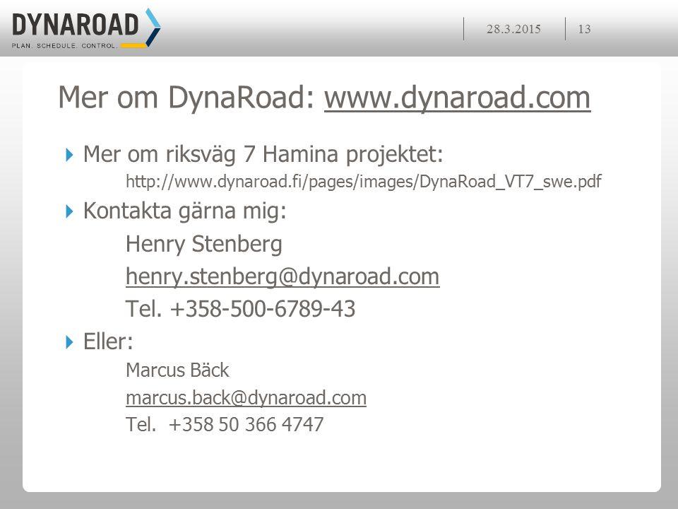 Mer om DynaRoad: www.dynaroad.com  Mer om riksväg 7 Hamina projektet: http://www.dynaroad.fi/pages/images/DynaRoad_VT7_swe.pdf  Kontakta gärna mig: Henry Stenberg henry.stenberg@dynaroad.com Tel.